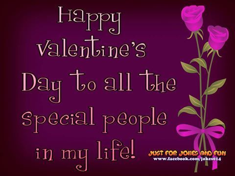 Happy Valentines Day To All The Special People In My Life valentines day valentines day quotes happy valentines day happy valentine's day quotes happy valentines day quotes valentine's day quotes valentine's day quotes for family and friends quotes for valentines day valentines day love quotes valentines day quotes for facebook valentine's day