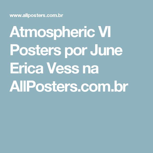 Atmospheric VI Posters por June Erica Vess na AllPosters.com.br