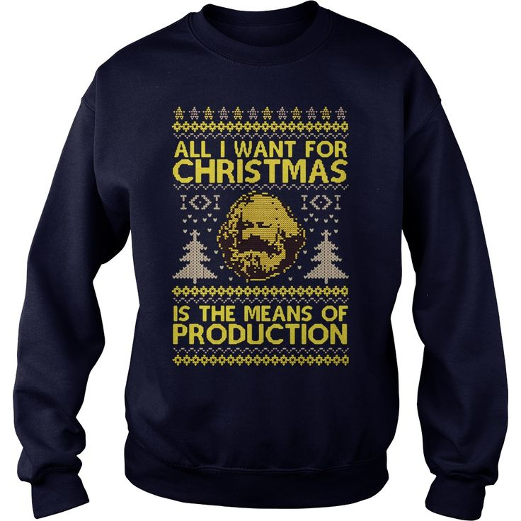 All I Want For Christmas Is The Means Of Production Sweater, Hoodie, Longsleeve T-shirt   All I Want For Christmas Is The Means Of Production Sweater is a awesome shirt about topic All I Want For Christmas Is The Means Of Production that our team designed for you. LIMITED EDITION with many style as hoodie, longsleeve tee, v-neck, tank-top, sweater, youth tee, sweat shirt. This shirt has different color and size, click button bellow to grab it.  >>Buy it now:  https://kuteeb