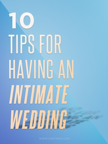 10 Tips For Having An Intimate Wedding... We ♥ intimate gatherings and