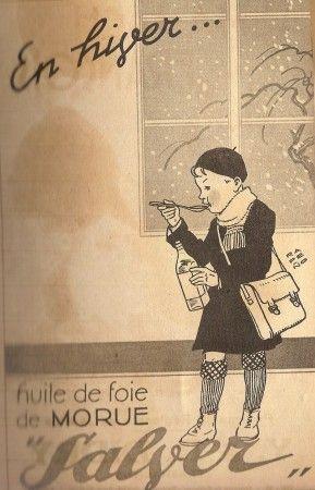L'hiver, les mères en donnaient une bonne cuillerée à leurs chers petits avant le départ pour  l'école, c'était - parait-il - bon pour la santé ! / Huile de foie de morue Salver.