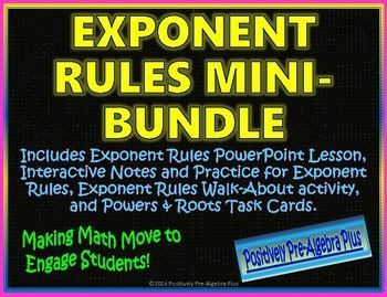 This is a great mini-bundle that includes: *Exponent Rules PowerPoint Lesson *Interactive Notes and Practice that can be used with the PowerPoint lesson or on its own. *Exponent Rules Walk-About Activity *Powers & Roots Task CardsKeep your students engaged during the lesson with the notes and practice set that follow the PowerPoint lesson.