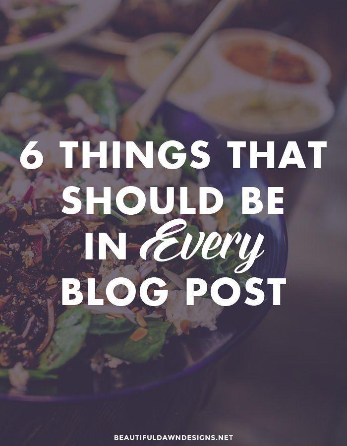 6 Things That Should Be In Every Blog Post - beautifuldawndesigns.net