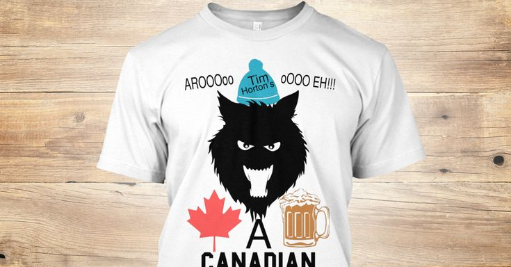 Discover A Canadian Werewolf T-Shirt, a custom product made just for you by Teespring. With world-class production and customer support, your satisfaction is guaranteed. - O Ooo Eh!!! Aroo Ooo Tim Horton's A Canadian ...
