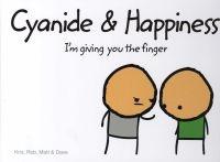Robert DenBleyker, Dave McElfatrick, Matt Melvin, Kris Wilson: Cyanide and Happiness - I'm Giving You the Finger