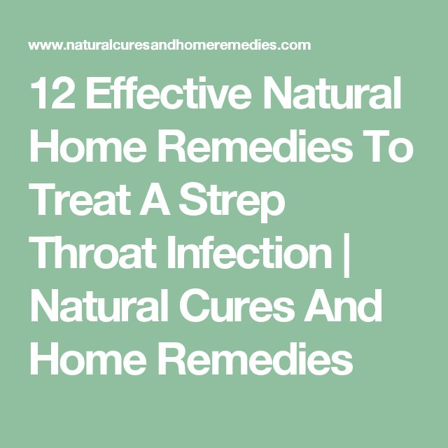 12 Effective Natural Home Remedies To Treat A Strep Throat Infection | Natural Cures And Home Remedies