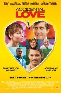 Accidental Love (2015)-The film is pretty funny and the actors all give it their all; Gyllenhaal and Marsden are especially hilarious. It's also a great commentary on how politics work (especially healthcare). Gore's story is brilliant and the movie is full of good intentions and a lot of heart. It could have been a truly great comedic masterpiece though, especially with this cast