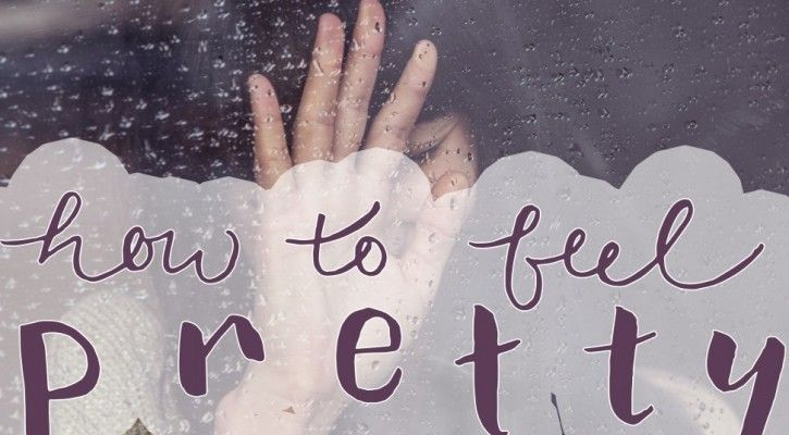 How to Feel Pretty on Crappy Days
