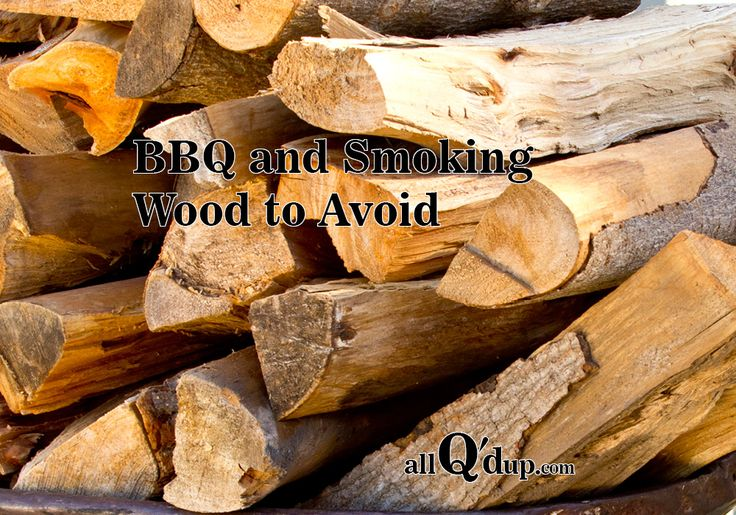 BBQ and Smoking Woods to Avoid