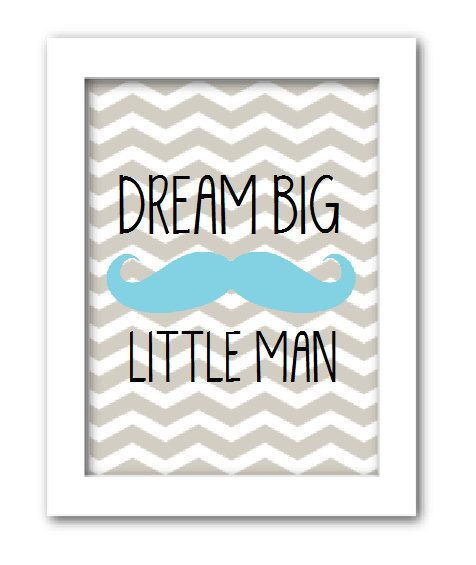 INSTANT DOWNLOAD - Dream Big Little Man - Mustache Baby Boy Nursery Art Blue and Gray- DIY Printable 5x7 Art Print