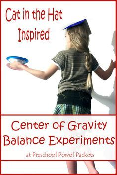 Cat in the Hat Center of Gravity & Balance Science Experiments!  Great for preschool science and older kids!  Also helps with cub scout science pin!  Preschool Powol Packets
