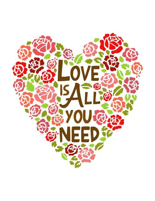 """""""all you need is love"""" <3"""
