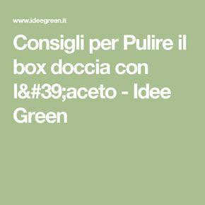 Consigli per Pulire il box doccia con l'aceto - Idee Green