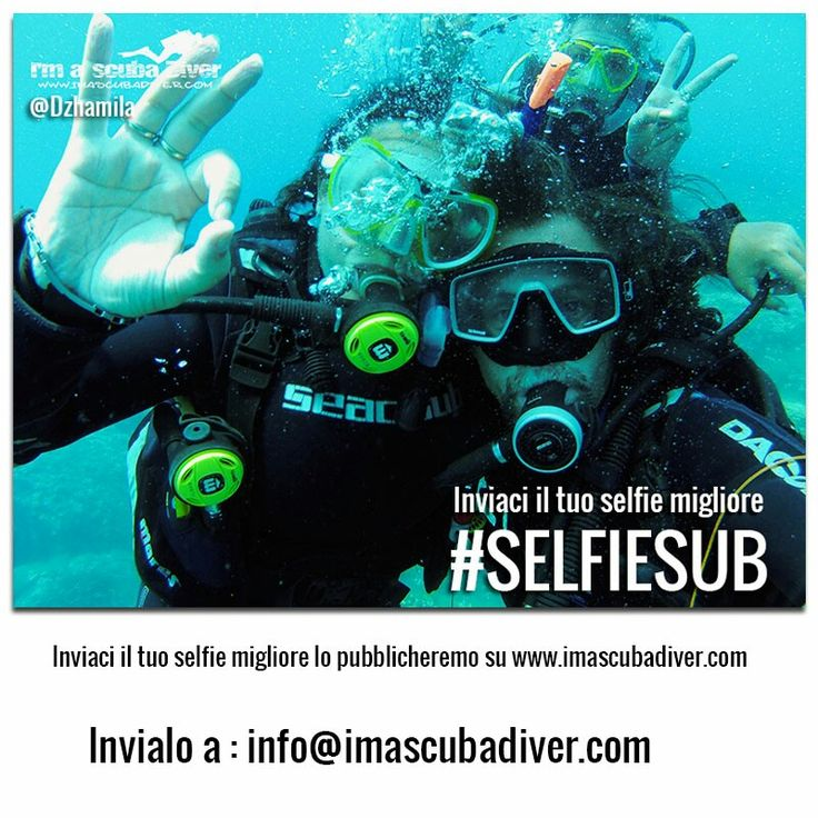 #selfiesub #immersioni www.imascubadiver.com