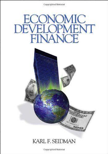 Economic Development Finance by Karl F. Seidman. $116.81. 520 pages. Publisher: Sage Publications, Inc; 1 edition (June 22, 2004). Edition - 1. Author: Karl F. Seidman. Publication: June 22, 2004