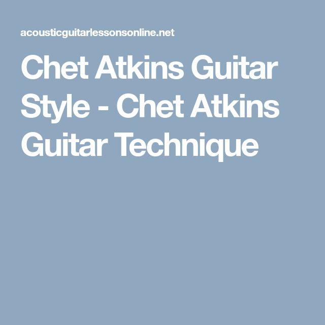 Chet Atkins Guitar Style - Chet Atkins Guitar Technique