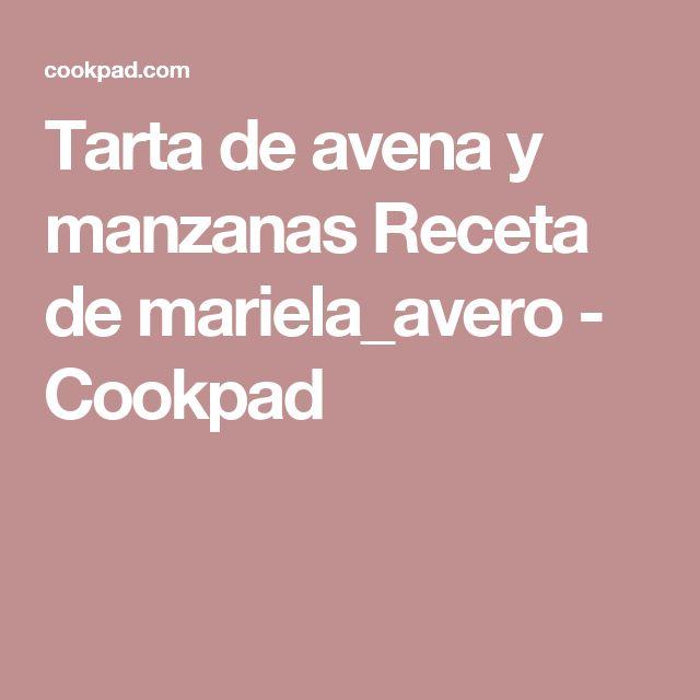 Tarta de avena y manzanas Receta de mariela_avero - Cookpad
