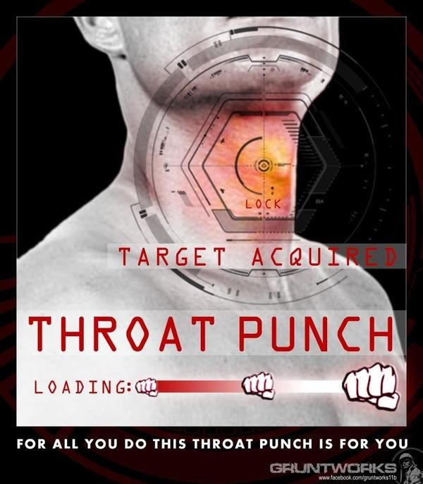 From the folks at GRUNTWORKS. Happy Throat Punch Thursday!
