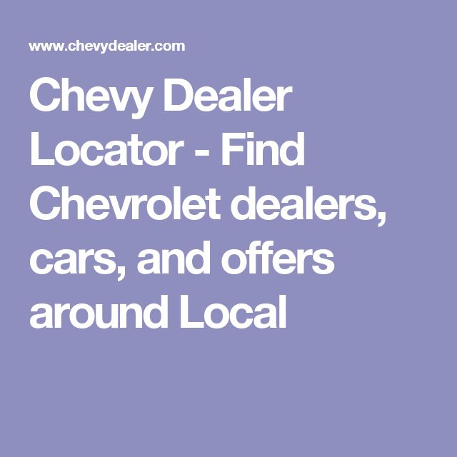 25+ Best Ideas About Chevy Dealers On Pinterest