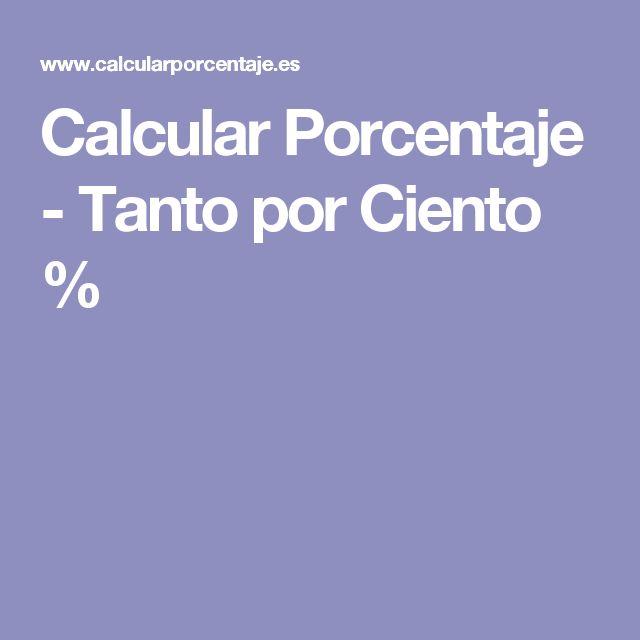 Calcular Porcentaje - Tanto por Ciento %