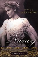 Nancy: the story of Lady Astor by Adrian Fort