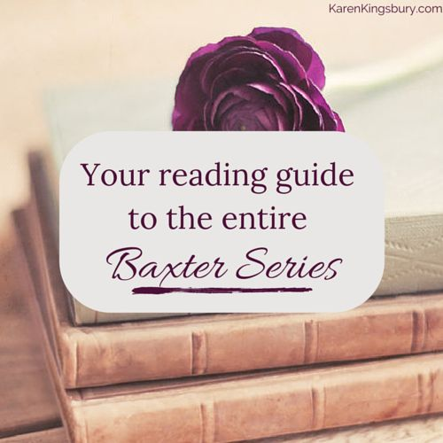 Ever wondered in what order should you read the Baxter Family Series? Or how many books are in the series? Here's my easy reading guide so you never miss a book! #KarenKingsbury #KarenKingsburyBookClub #BaxterFamily @AuthorKingsbury