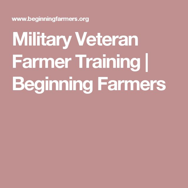 Military Veteran Farmer Training | Beginning Farmers