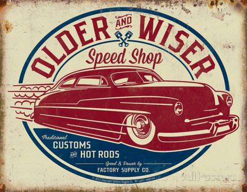 Older & Wiser - 50s Rod Tin Sign Placa de lata