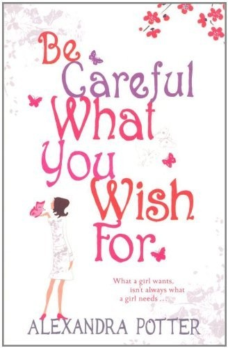 Be Careful What You Wish For Alexandra Potter Pdf Free Download