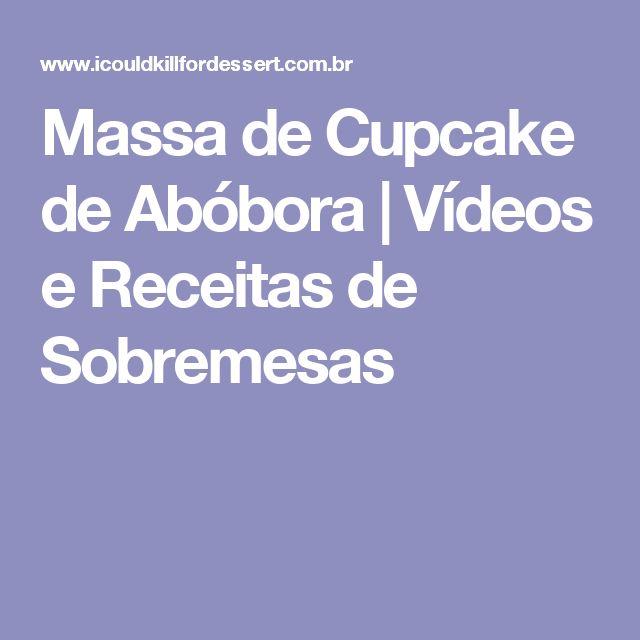 Massa de Cupcake de Abóbora | Vídeos e Receitas de Sobremesas