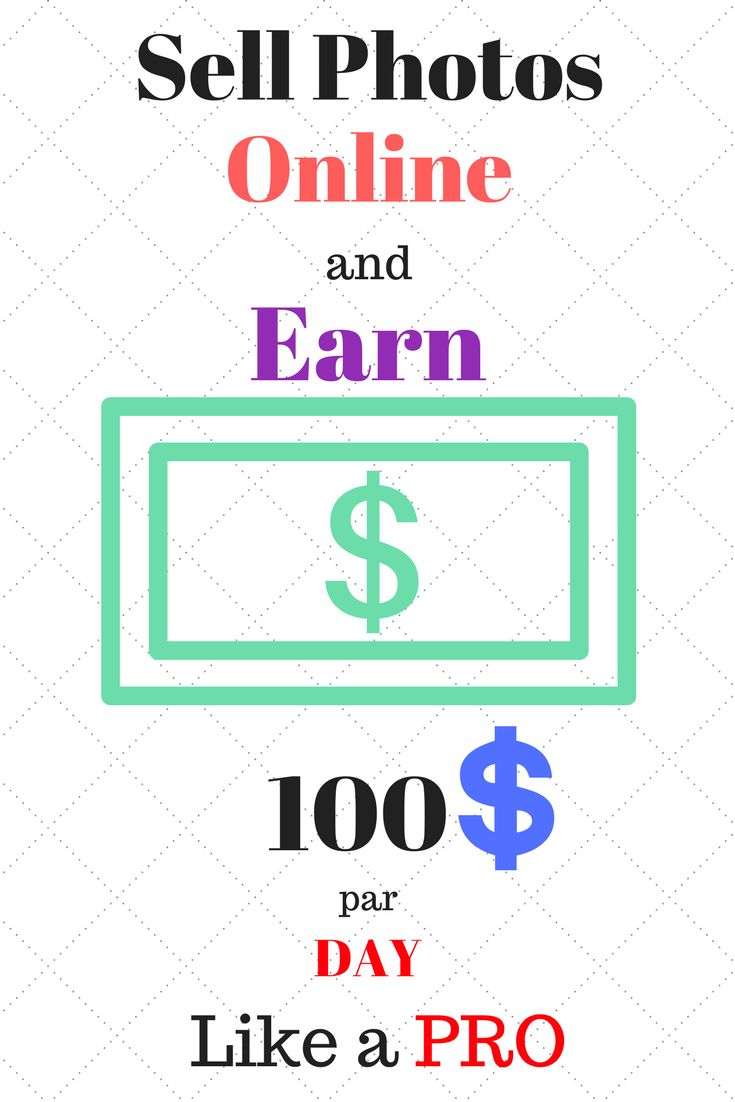 sell photos online and earn 100$ per day