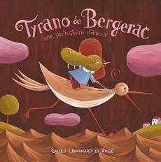 Tyrano de Bergerac, Gilles Chouinard, illust. Rogé, éditions de la Bagnole, album
