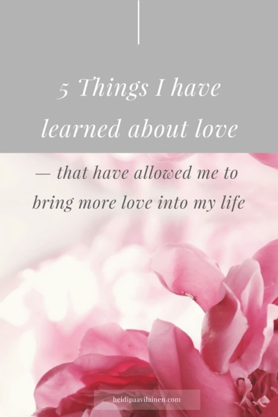5 Things I have learned about love, that have allowed me to bring more love into my life. Click through to read the post.   Relationship advice   Relationship problems   Find love   Spiritual guidance   Three Principles  