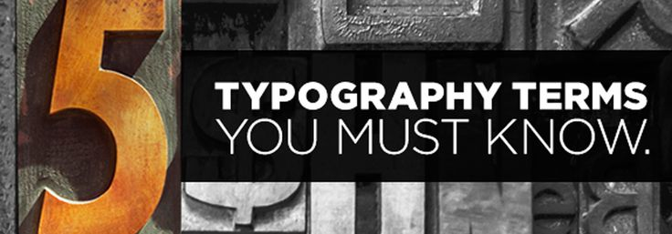 5 Typography Terms You Must Know