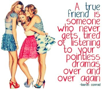 True Friendship, Love You, Best Friends, Bestfriends, Laurenconrad, So True, Friendship Quotes, Lauren Conrad, True Stories