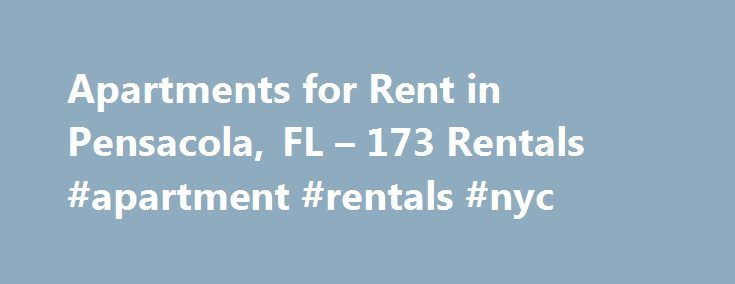 Apartments for Rent in Pensacola, FL – 173 Rentals #apartment #rentals #nyc http://apartment.remmont.com/apartments-for-rent-in-pensacola-fl-173-rentals-apartment-rentals-nyc/  #apartments in pensacola fl # We have 173 apartments for rent in or near Pensacola, FL Pensacola, FL Information about Pensacola Pensacola is an action-packed destination with 52 miles of public beaches, fine museums, art galleries and cultural events. Located along the Gulf of Mexico, Pensacola, Florida, offers a low…
