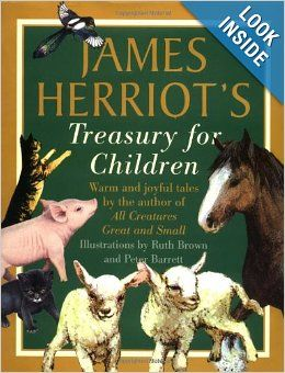 James Herriot's Treasury for Children: Warm and Joyful Tales by the Author of All Creatures Great and Small: James Herriot, Ruth Brown, Pete...
