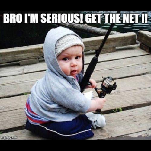 Hahaha this will be my boyfriend's child:) | Fishing ...