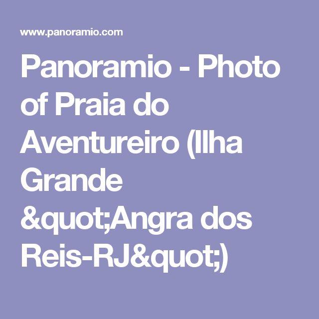 "Panoramio - Photo of Praia do Aventureiro (Ilha Grande ""Angra dos Reis-RJ"")"