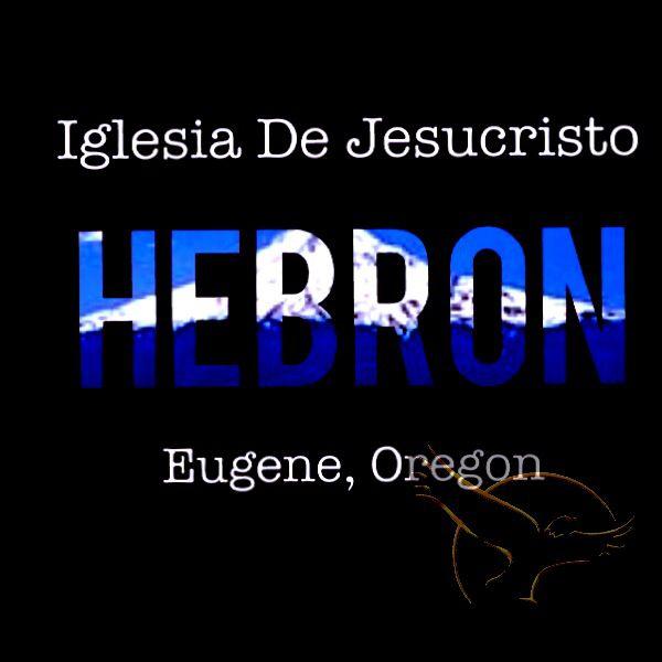 Iglesia De Jesucristo Hebron Eugene Oregon.  ministerios Ebenezer