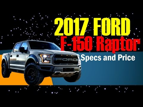 2017 Ford F 150 Raptor Price and Specs Review