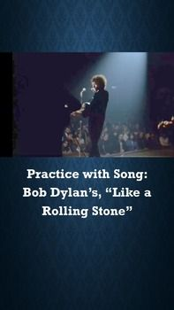 """Using Bob Dylan's iconic song, """"Like a Rolling Stone,"""" students will review important poetic devices, close read and annotate the song, view supporting video clips, evaluate a writing prompt, formulate the thesis for an argument essay on the value of entertainment from the 2003 AP English Language exam and examine scored student sample essays with commentary."""