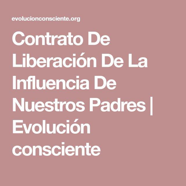 Contrato De Liberación De La Influencia De Nuestros Padres   Evolución consciente