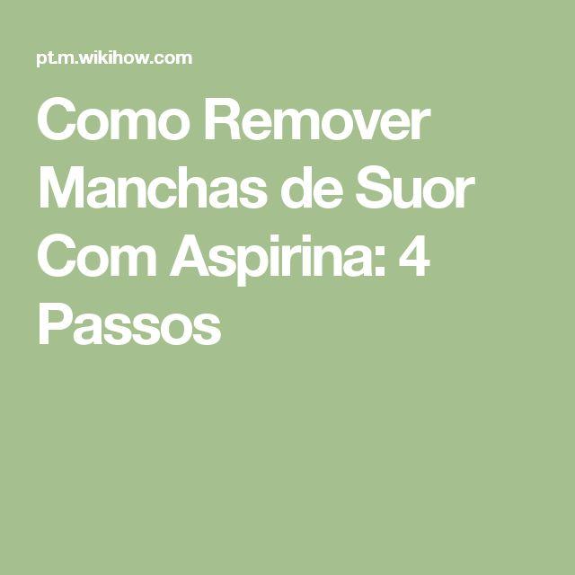 Como Remover Manchas de Suor Com Aspirina: 4 Passos