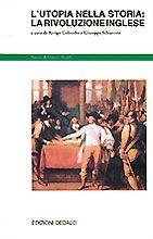 Aa.Vv. - L'utopia nella storia: la Rivoluzione inglese - Edizioni Dedalo -