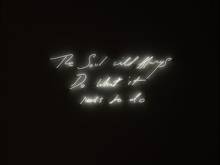 THE SOUL WILL ALWAYS DO WHAT IT NEEDS TO DO, 2014. Tracey Emin. Neon Art//Neon LOVE!