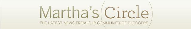 Martha's Circle - A community of the Web's leading lifestyle blogs, chosen by Martha Stewart editors.