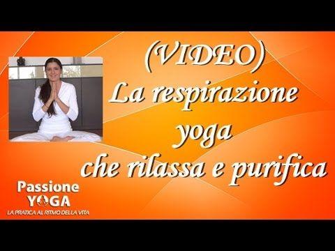 La respirazione yoga che rilassa e purifica