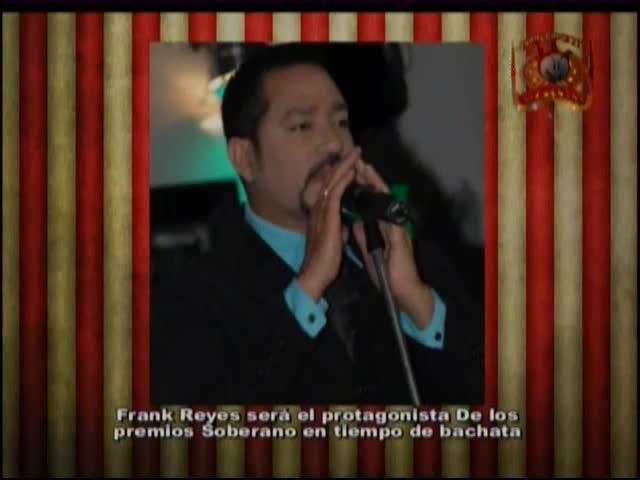 Frank Reyes Tendrá Presentación Especial De Bachata En Los Soberanos #Video