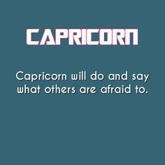 capricorn daily astrology fact..true